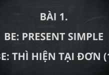 Be: Present Simple (Be: Thì hiện tại đơn) (1)